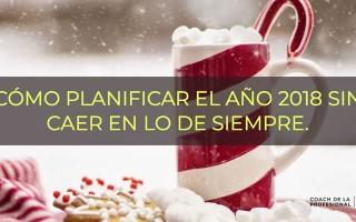 CÓMO-PLANIFICAR-EL-AÑO-2018